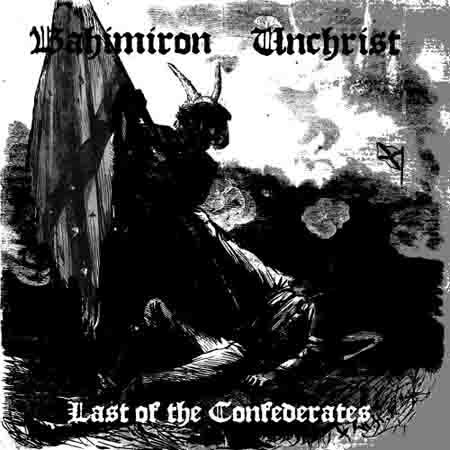 """BAHIMIRON / UNCHRIST """"Last of the Confederates"""""""