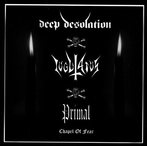 "DEEP DESOLATION / IUGULATUS / PRIMAL ""Chapel of fear"""