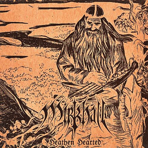 "MIRKHALL ""Heathen Hearted"""