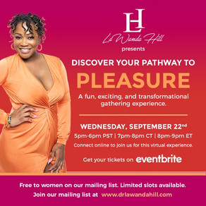 """Dr. LaWanda Hill Presents """"Discover Your Pathway to Pleasure"""" Workshop"""