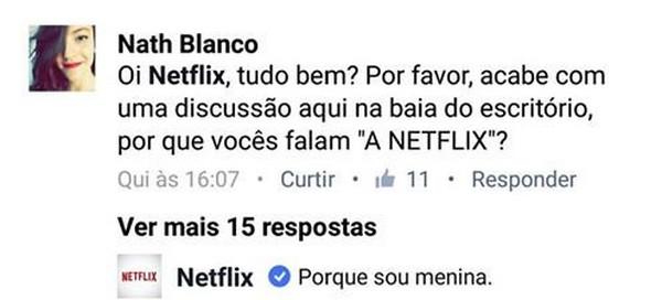 """Netflix se autodeclarando """"menina"""" em interação com usuária"""