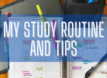 My Study Routine and Tips