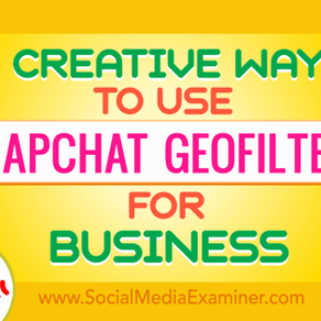 5 Creative Ways to Use Snapchat Geofilters for Business
