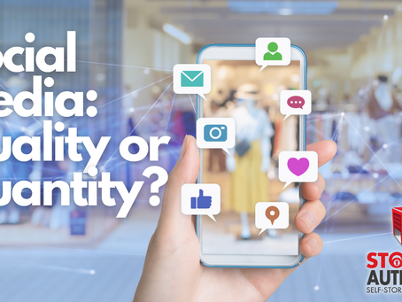 Quality or Quantity? 3 tips for effective Self Storage Social Media Marketing