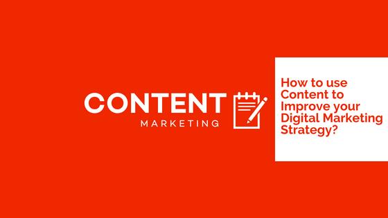 Content Marketing to Improve Digital Marketing Strategy