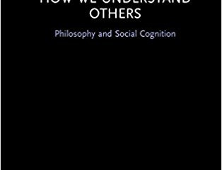 How We Understand Others: Philosophy and Social Cognition