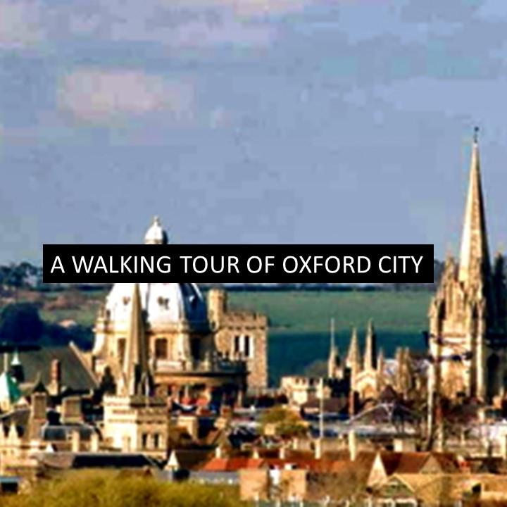 WALKING TOUR OF OXFORD CITY