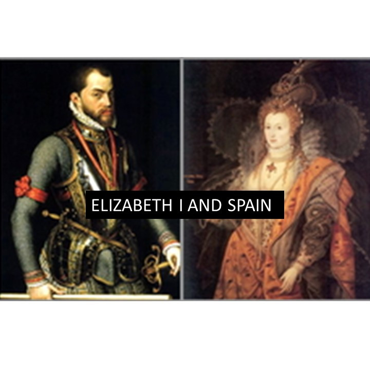 Lecture: Elizabeth I and Spain