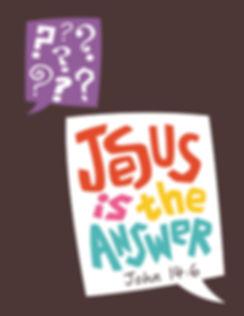 Jesus is the Answerx.jpg