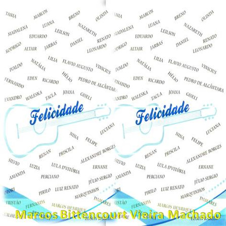 Felicidade - Marcos Machado