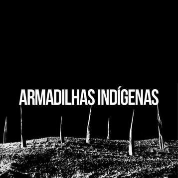 Exposição Armadilhas Indígenas