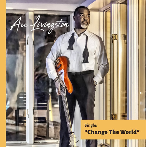 'Change the World'  NEW RELEASE