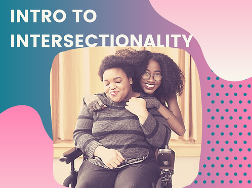 Intro to Intersectionality (Webinar)