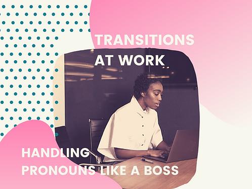 Transitions at Work: Handling Pronouns Like a Boss (Webinar)