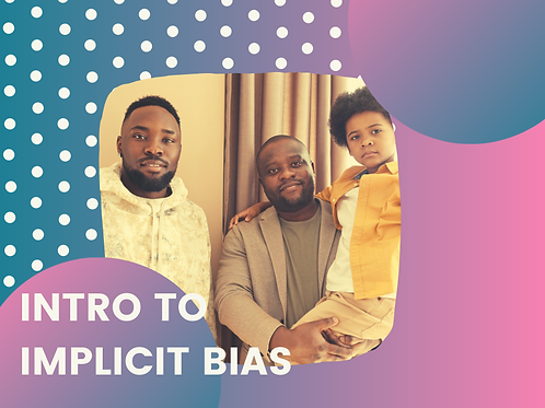 Intro to Implicit Bias (Webinar)