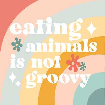 Eating Animals is Not Groovy 1-01.jpg