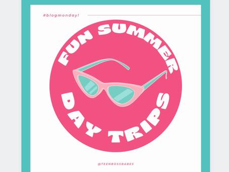 Fun Summer Day Trips