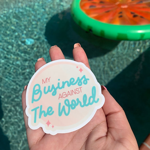 My Business Against The World Sticker