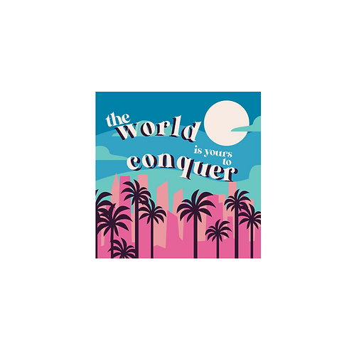 The World Is Yours To Conquer Sticker