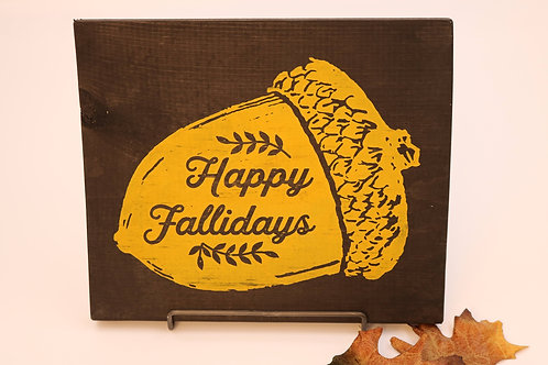 Happy Fallidays Hand Painted Sign