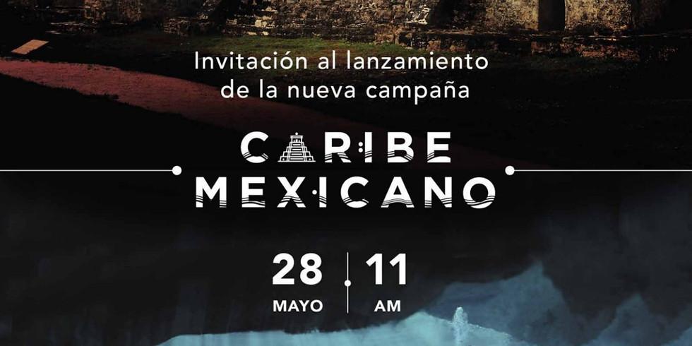 Lanzamiento de la nueva campaña -Caribe Mexicano-