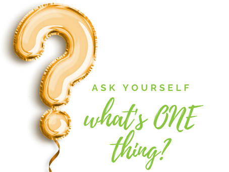 If You Could Do ONE Thing…