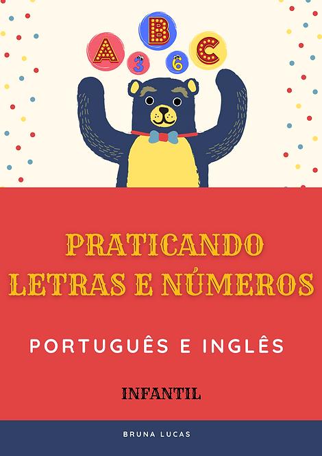 EBOOK PRATICANDO LETRAS E NÚMEROS - INFANTIL