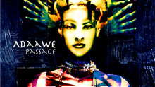 ADAAWE'S NEW CD - PASSAGE!!