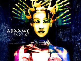 ADAAWE'S NEW CD - PASSAGE!!