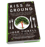 Kiss The Ground: New Book by Filmmaker Josh Tickell to be Made into Documentary Film