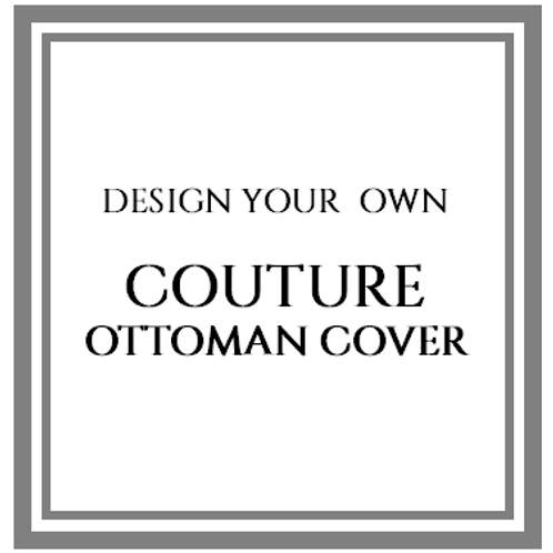 Custom Ottoman Cover - Select Your Fabric From the Couture Fabric Collections