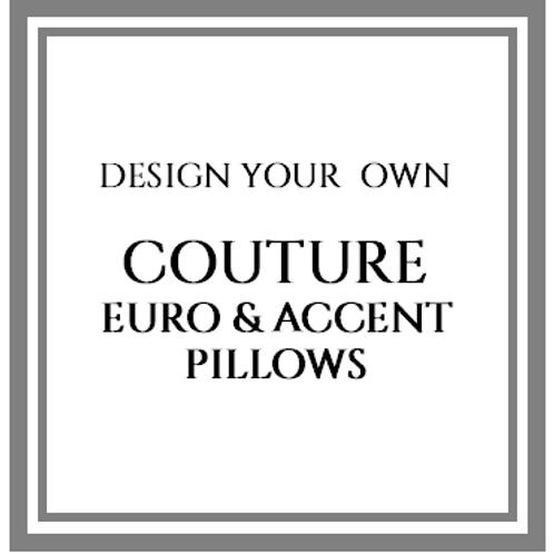 Couture Euro Pillows & Accent Pillows
