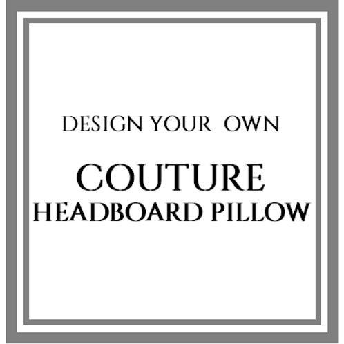 Couture Head Board Pillow