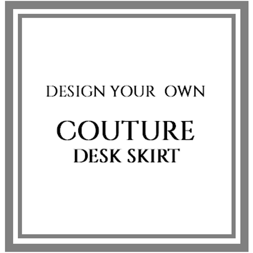 COUTURE DESK SKIRT