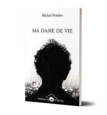 Ma dame de vie michel prades , éditions armand brière
