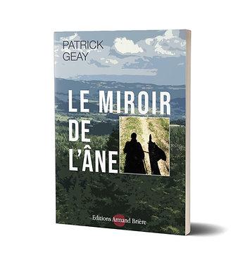 Le miroir de l'âne patrick geay - éditions armand brière