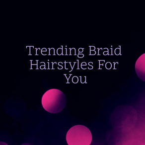 Top 10 Trending Braid Hair Styles In 2020 And How To Do Them