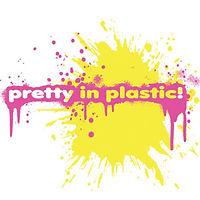 prettyinplastic.jpg