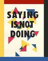 Saying is not doing..jpg