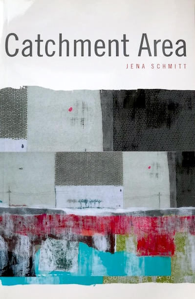 "Poetry book cover art | ""Catchment Area"" by Jena Schmitt 2010"