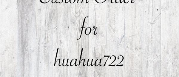 Custom order for huahua722