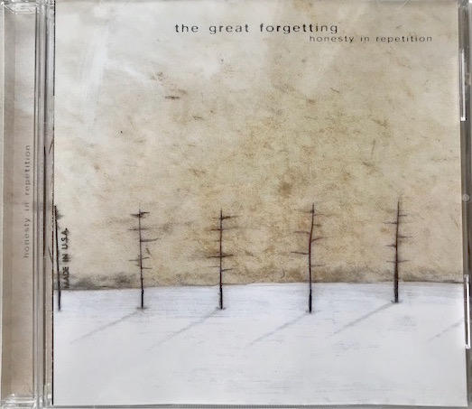 "CD cover art | ""Honestry in Repetition"" by The Great Forgetting 2002"