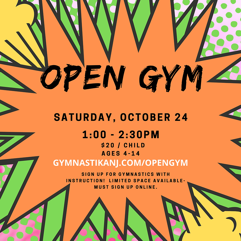 Open Gym:  Saturday, October 24th