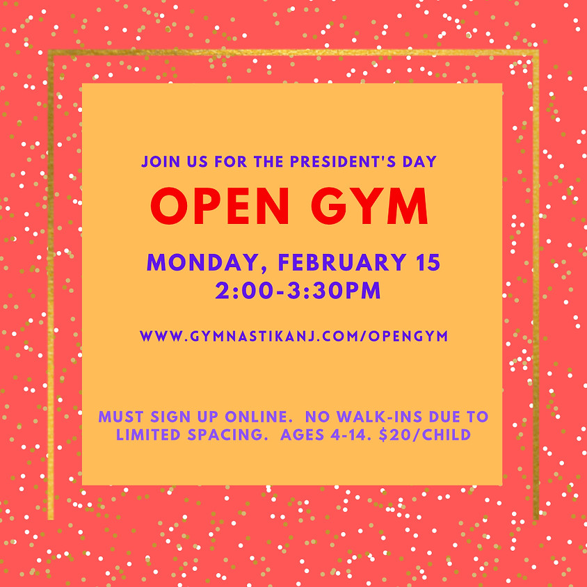 Open Gym:  Monday , February 15th (President's Day)
