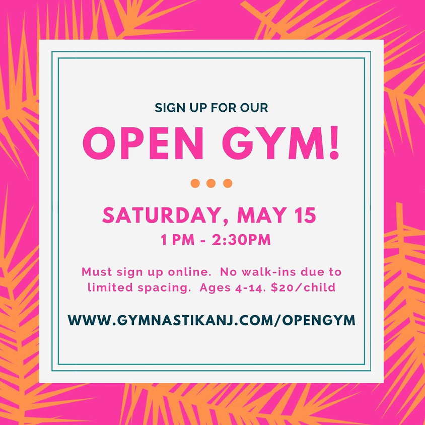 Open Gym:  Saturday, May 15th