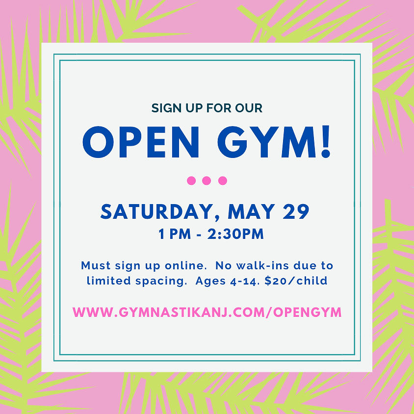 Open Gym:  Saturday, May 29th