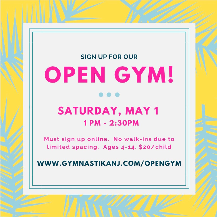 Open Gym:  Saturday, May 1st