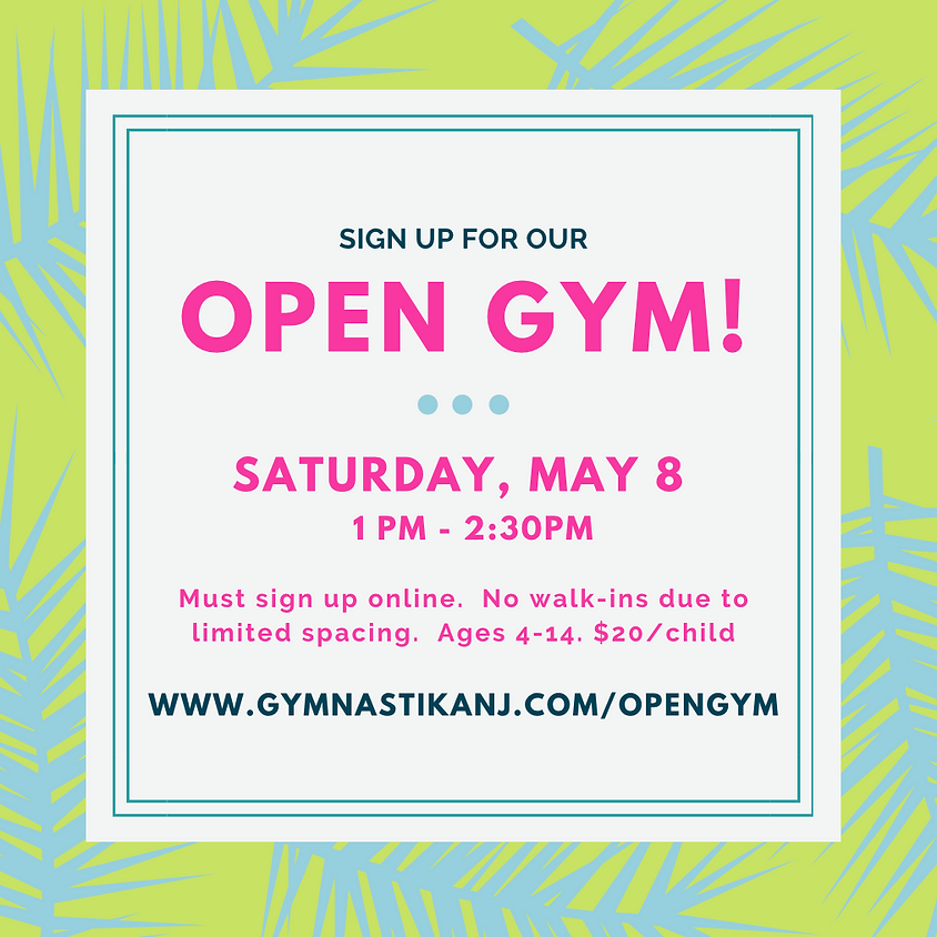 Open Gym:  Saturday, May 8th