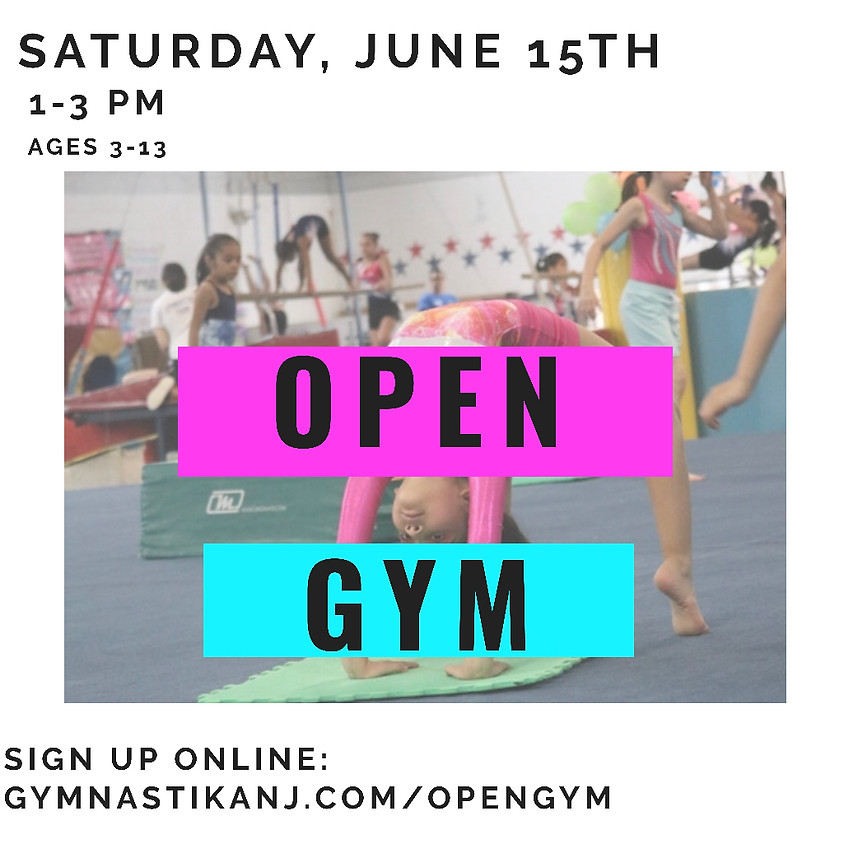 Open Gym:  Saturday, June 15th