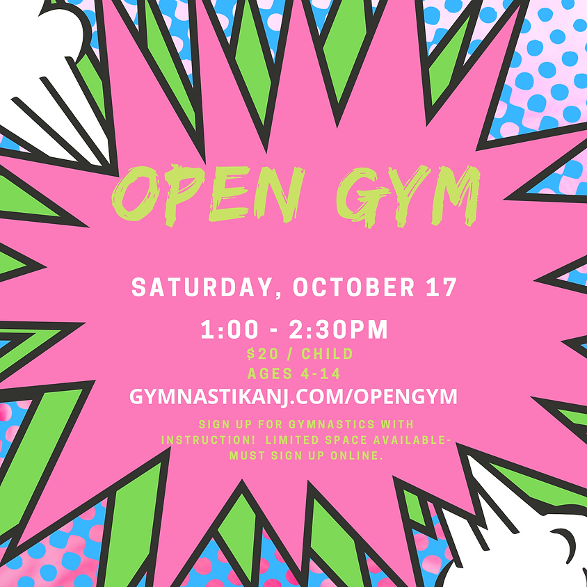 Open Gym:  Saturday, October 17th